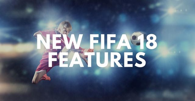 New-FIFA-18-Features.jpg